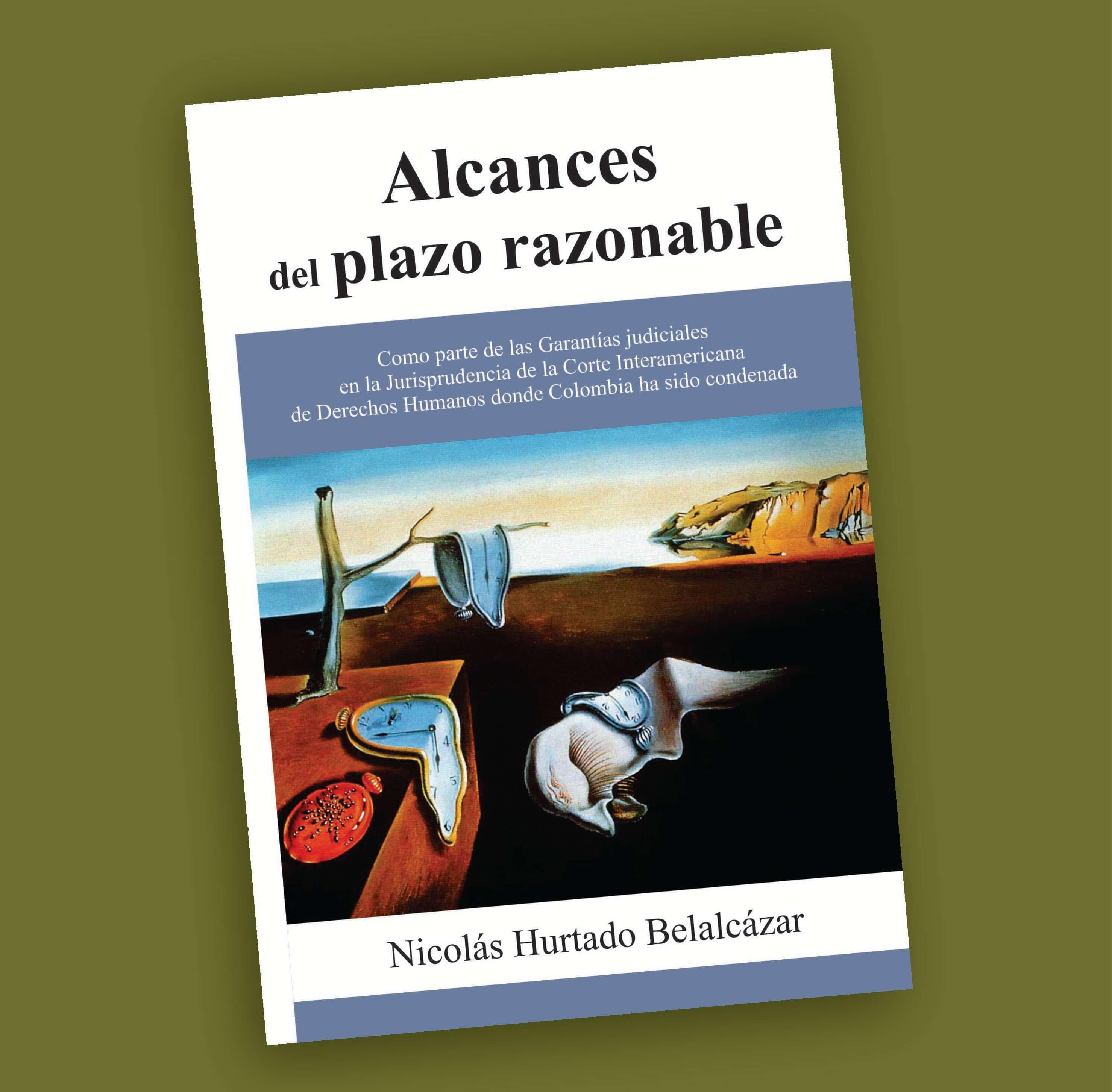 Alcances del plazo razonable-Nicolás Hurtado Belalcázar 1