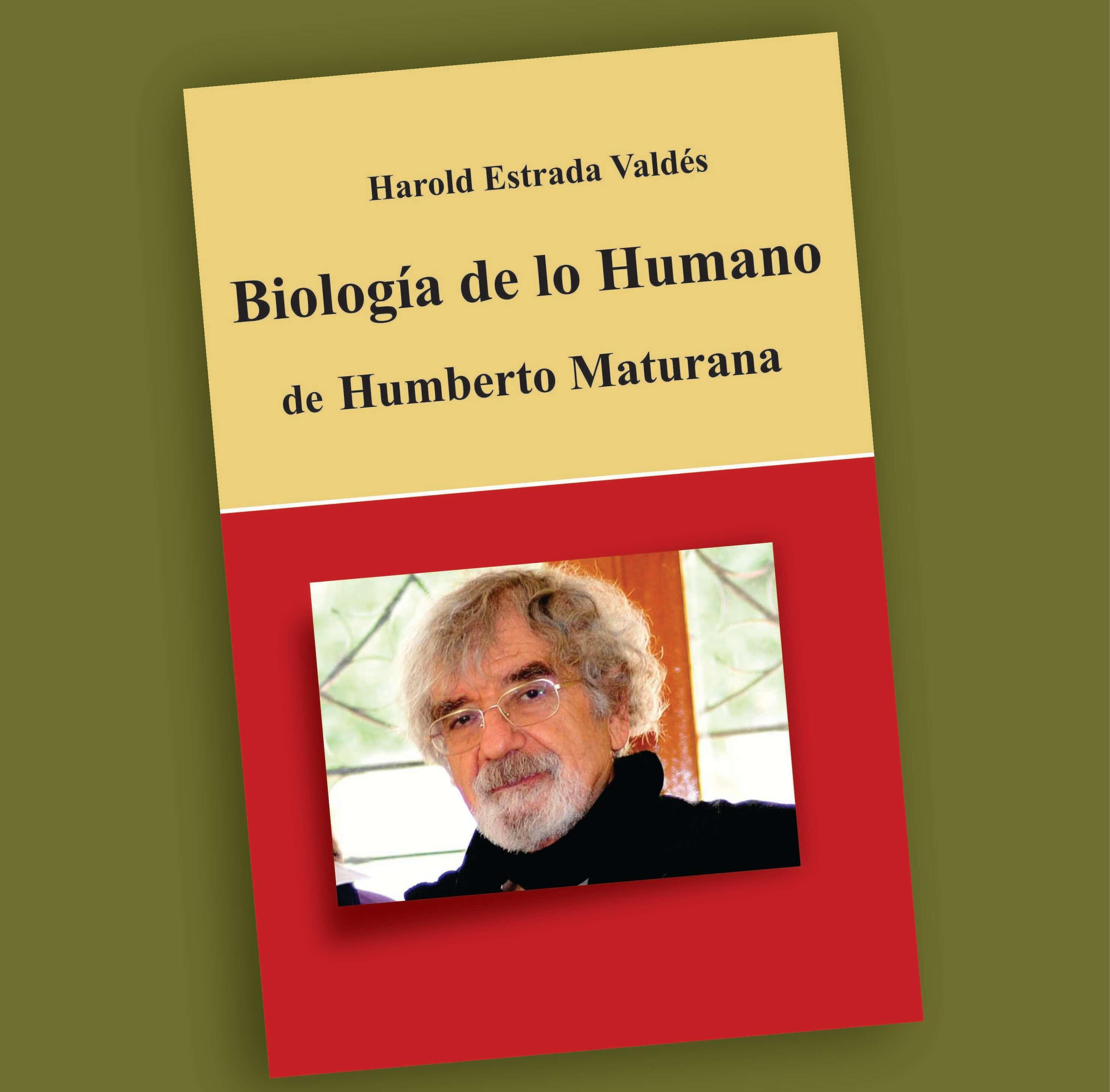 Biología de lo humano de Humberto Maturana- Harold Estrada