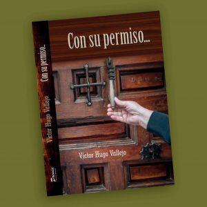 Con su permiso- Víctor Hugo Vallejo