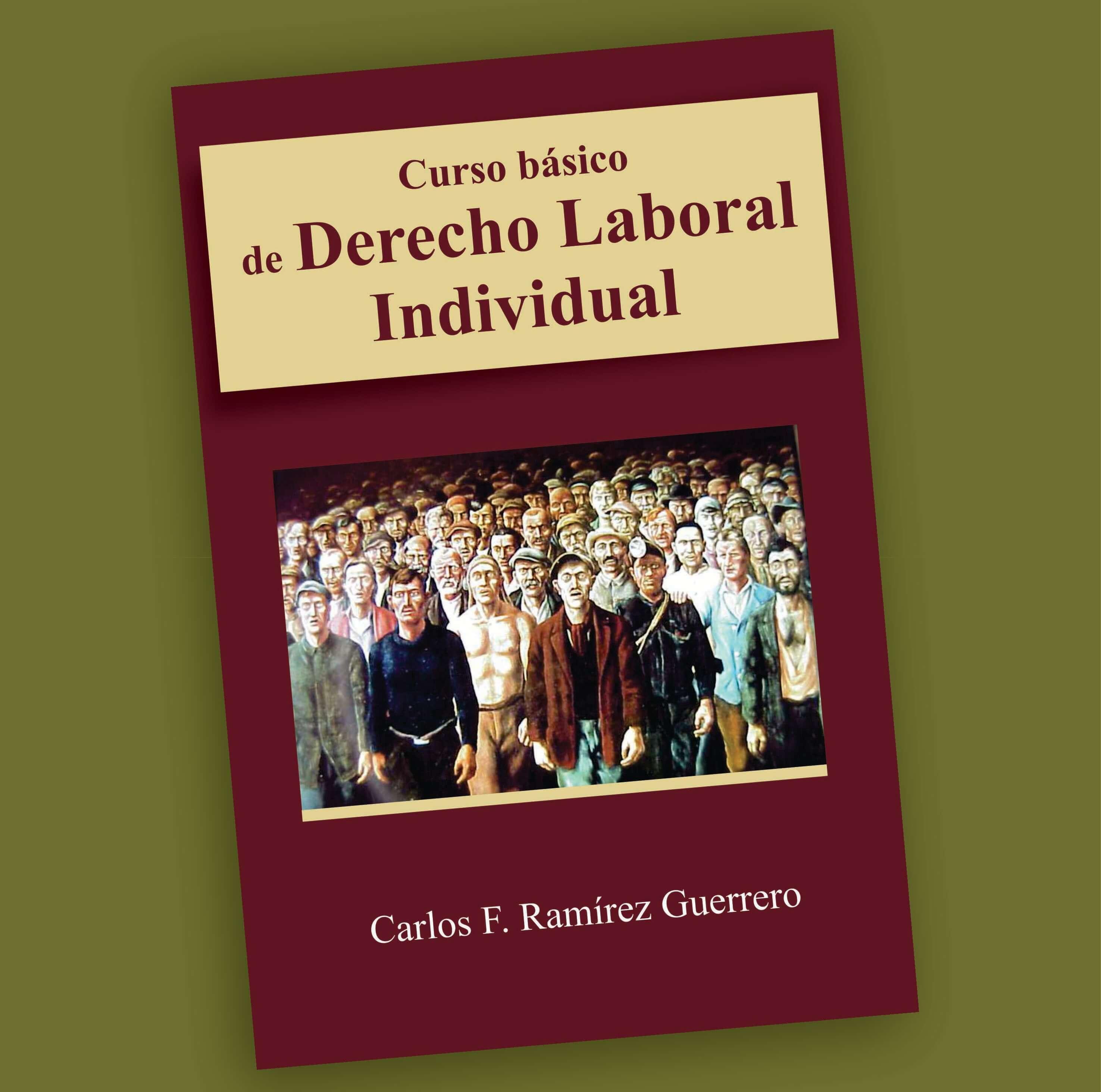 Curso básico de Derecho laboral individual-Carlos F. Ramírez Guerrero