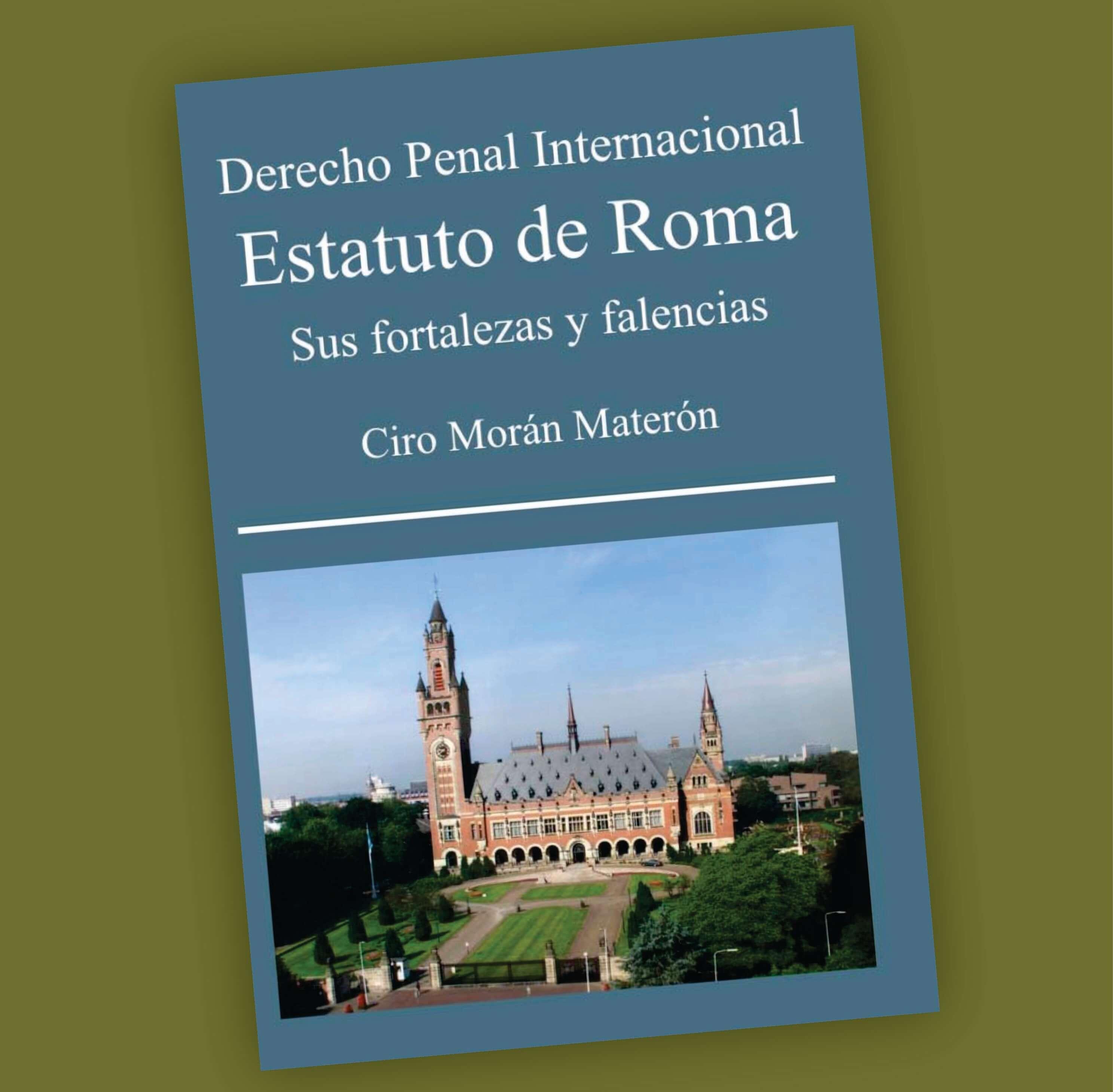 Derecho Penal Internacional Estatuto de roma- Ciro Morán Materón
