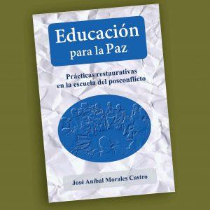 Educación para la Paz-José Aníbal Morales