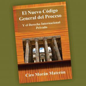 El Nuevo Código general del proceso-Ciro Morán Materón