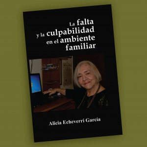 La falta y la culpabilidad en el ambiente familiar- Alicia Echeverry García