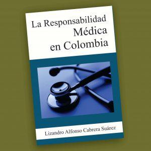 La responsabilidad médica en Colombia- Lizandro Cabrera Suárez