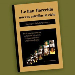 Le han florecido nuevas estrellas al cielo- Santiago Arboleda