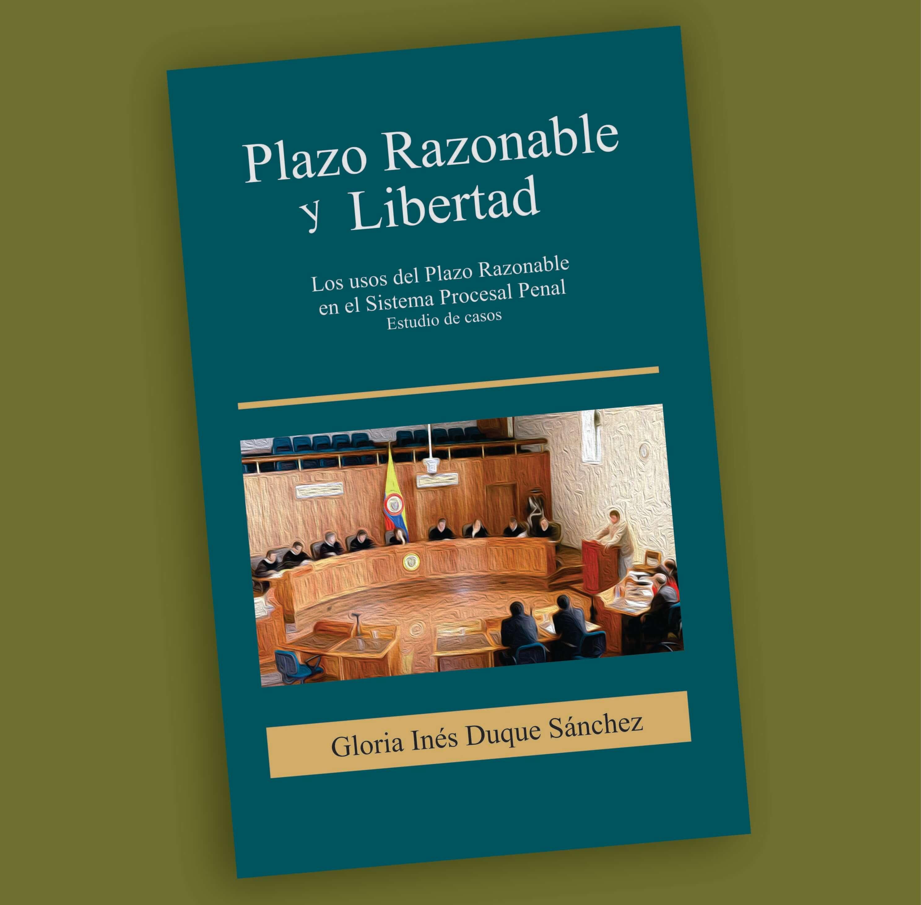Plazo Razonable y Libertad- Gloria Inés Duque Sánchez