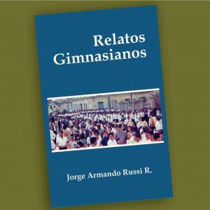 Relatos Gimnasianos-Jorge Armando Russi R.